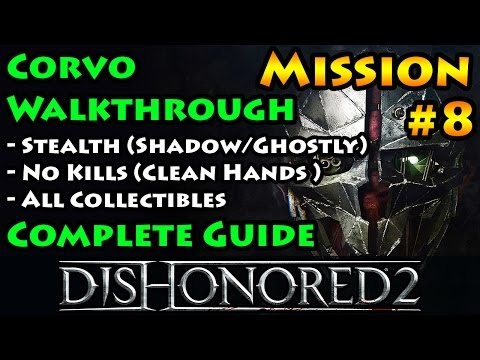 Dishonored 2 - Ghostly | Shadow | Clean Hands | Mission 8 The Grand Palace - Corvo