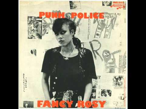 Fancy Rosy - Punk Police (1977 Female Punk)