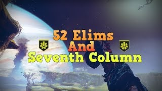 52 Elims and a Seventh Column! | Destiny 2