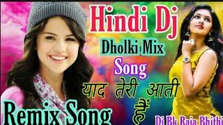 Yad Teri Aati Hai Mujhe Tadh Pati hai Hindi Dj Remix Song Dj Bk Raja Bhithi M.9931005512