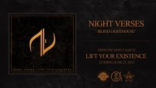 Night Verses - Blind Lighthouse (Lift Your Existence 2013)