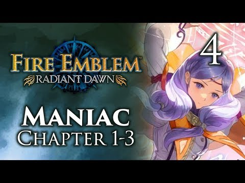 Part 4: Let's Play Fire Emblem Radiant Dawn, Maniac Mode, Chapter 1-3 -