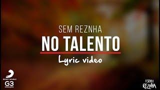 Baixar Sem Reznha - No Talento (LYRIC VIDEO) - CD Proposta Ousada