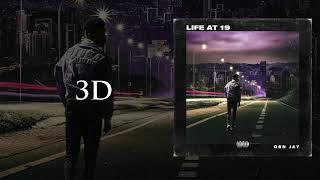 OBN Jay - 3D |  Audio (Life At 19)