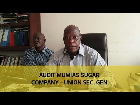 Audit Mumias Sugar Company - Union secretary general