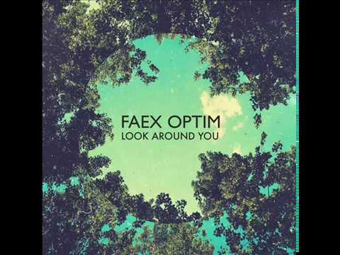 Faex Optim - Look Around You [@ 432 Hz]