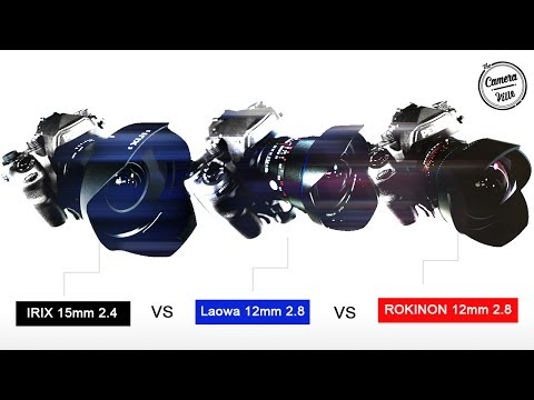 Irix 15mm 2.4 vs Laowa 12mm 2.8 vs Rokinon 14mm 2.8