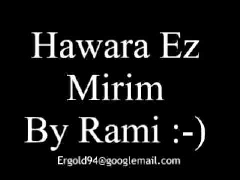 Hawara Ez Mirim By Rami indir
