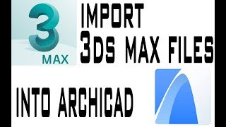Import 3ds MAX files into ArchiCAD
