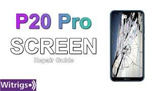 Huawei P20 Pro Screen Repair Guide