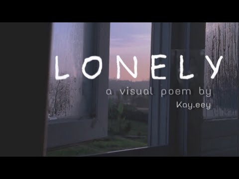 LONELY - A VISUAL POEM