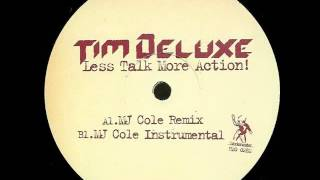 Tim Deluxe - Less Talk More Action! [MJ Cole remix]