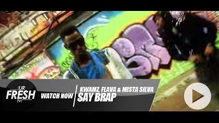 Cover images UrFreshTV : Kwamz, Flava & Mista Silva - Say Brap #SAYBRAP [OFFICIAL VIDEO]
