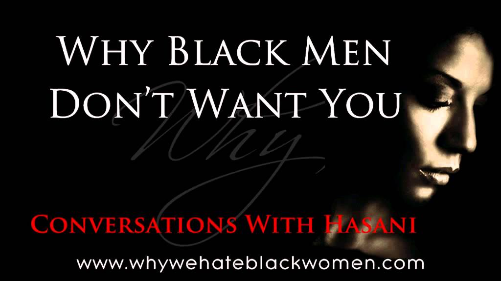 Black Women: Why Black Men Don't Want You | Hasani Pettiford