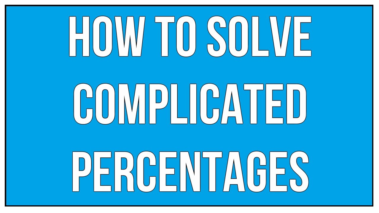How To Solveplicated Percentages In A Easy And Faster Way