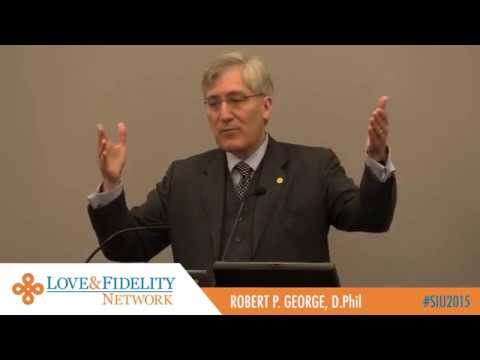 Robert P. George - The False Catechism of Sexual Revolution