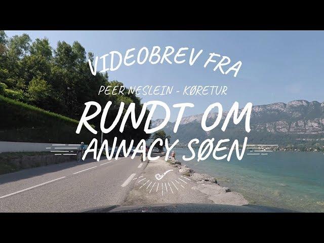 Videobrev Fra Peer Neslein - Køretur Rundt Om Annecy Søen