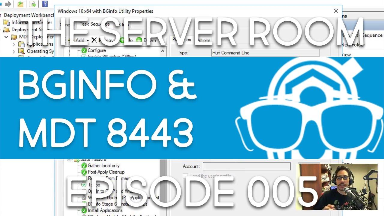 Configure BGinfo within MDT 8443   BTNHD