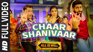 Chaar Shanivaar (Full Video Song) | All Is Well
