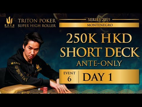Triton Montenegro 2019 - Short Deck Ante-Only €27.5K - Day 1