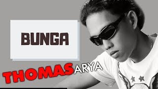 Thomas Arya - Bunga [OFFICIAL]