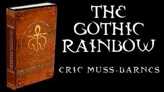 """The Gothic Rainbow: Beginning Volume of The Vampire Noctuaries"" by Eric Muss-Barnes"
