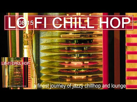 0815 Lo-Fi Chill Hop - A Finest Journey Of Jazzy Chillhop And Lounge (Full HD)