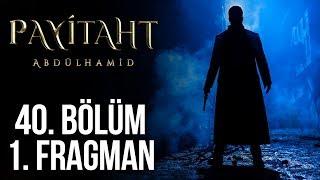 Payitaht Abdülhamid 40. Bölüm 1. Fragman