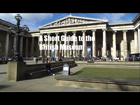 A Short Guide to the British Museum in London
