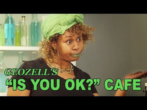 Is You OK? Cafe - with Glozell