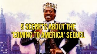 5 Secrets We Learned About The 'Coming To America' Sequel