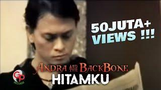 Andra And The Backbone - Hitamku (Official Music Video)