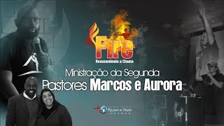 FIRE Reascendendo a chama - Pastores Marcos e Aurora HDF Church