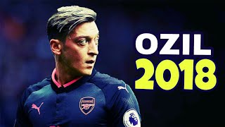 Mesut Özil 2018 ● Skills, Assists & Goals 2018 | HD