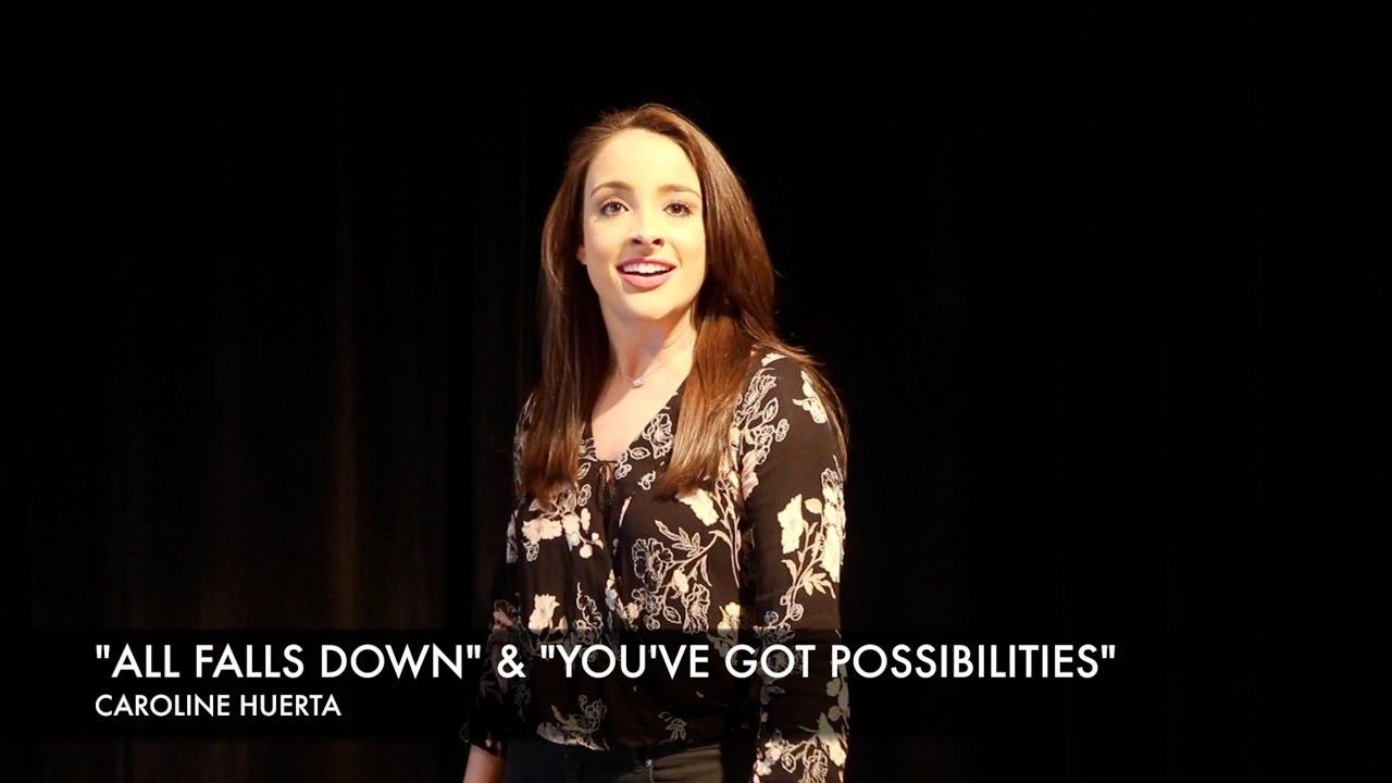 "Caroline Huerta: ""All Falls Down"" & ""You've Got Possibilities"""