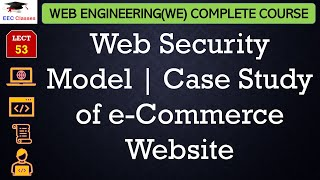 Web Engineering Security 4 | Web Security Model | Case Study of e-Commerce Website