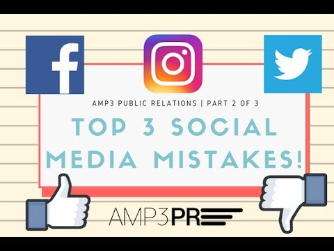 Top 3 Common Social Media Mistakes Brands Make [Part #2 of 3]