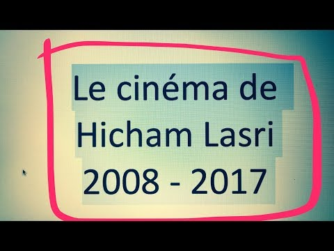 Le Cinéma de Hicham Lasri - 2008/2017 : le voyage mental