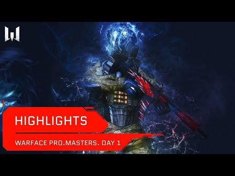 [Matches] Турнир Warface PRO.Masters. Day 1. Highlights