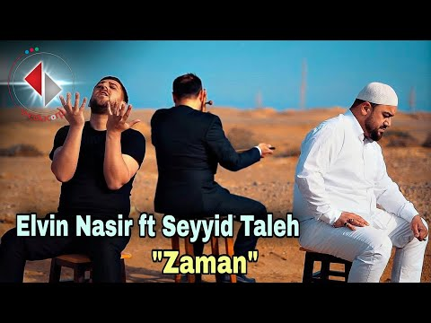 Elvin Nasir ft Seyyid Taleh - Zaman (Official Video) 2021
