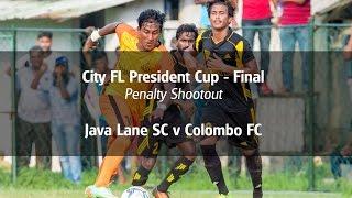 Java Lane v Colombo FC - City FL President Cup Final (Penalty Shootout)