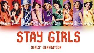 Girls' Generation (少女時代) – Stay Girls Lyrics (KAN/ROM/ENG)