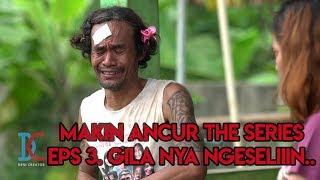 Film Komedi - Makin Ancur The Series - Eps 3 Gilanya Ngeselin