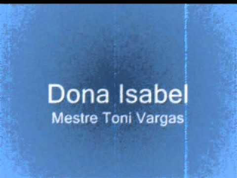 Mestre Toni Vargas - Dona Isabel