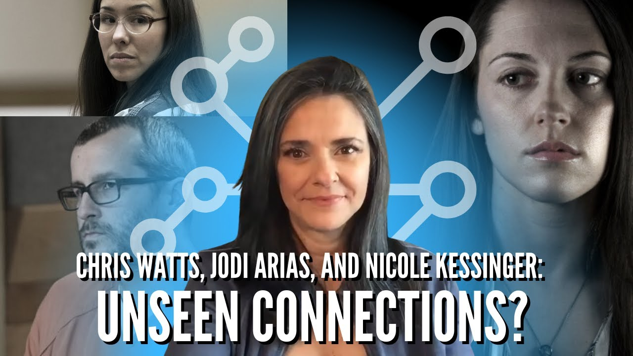 Jodi Arias, Nicole Kessinger, Chris Watts - The Unseen Connections