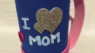Manualidades para el dia de las madres/ Una taza de foami