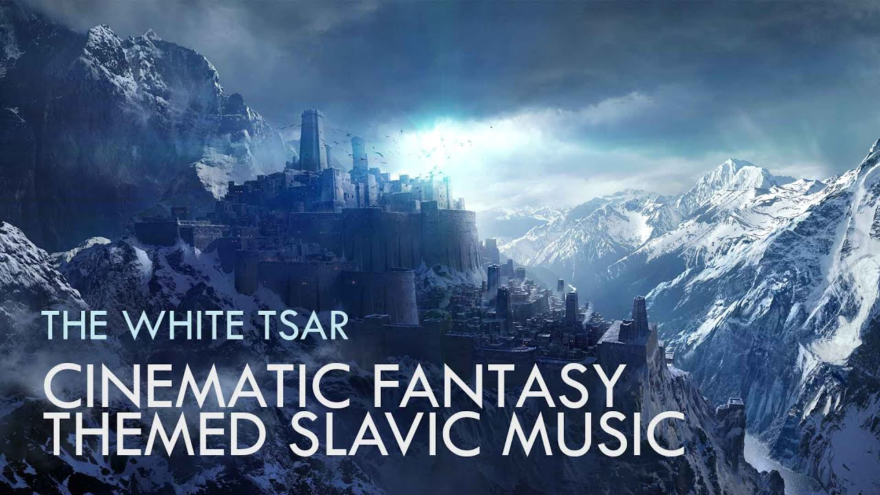 The White Tsar (Cinematic Fantasy Themed Slavic Music)