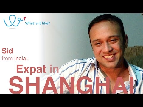 Living in Shanghai - Expat Interview with Sid (India) about his life in Shanghai, China (part 1)