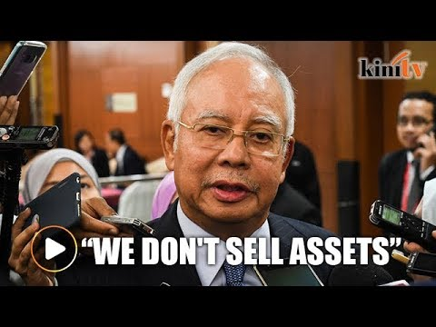 Najib: We shouldn't sell our assets