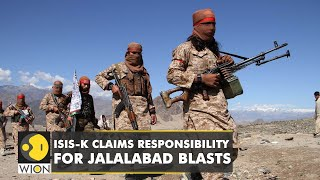 ISIS-K claims responsibility for Jalalabad blasts   Latest World English News   Afghanistan News